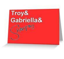 Troy& Gabriella & Sharpay Greeting Card