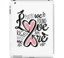 Love Is Right Where We Are - Pink iPad Case/Skin