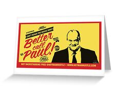 Better Call Paul! Greeting Card