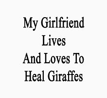 My Girlfriend Lives And Loves To Heal Giraffes  Unisex T-Shirt