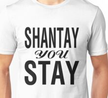 SHANTAY YOU STAY (BLK) Unisex T-Shirt