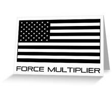 FORCE MULTIPLIER - AMERICAN FLAG (BLACK) Greeting Card