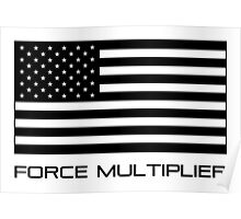 FORCE MULTIPLIER - AMERICAN FLAG (BLACK) Poster