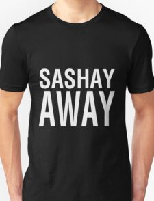 SASHAY AWAY (WH) Unisex T-Shirt