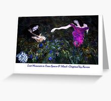 Lost Moments in Time Space & Mind Greeting Card