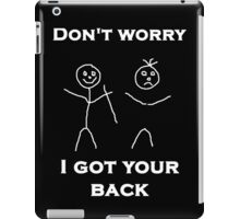 Don't worry I Got Your Back iPad Case/Skin