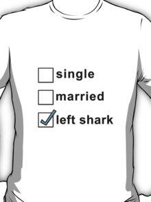 Single, Married, Left Shark  - Super Bowl Halftime Shark 2015 T-Shirt