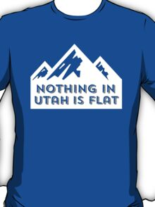 Nothing in Utah is Flat Big Peaks Design T-Shirt