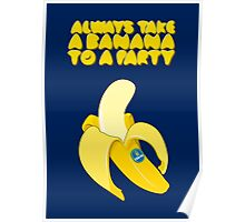 Always Take a Banana to a Party Poster
