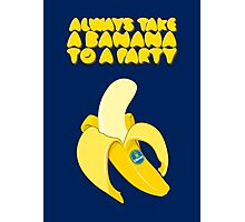 Always Take a Banana to a Party Photographic Print