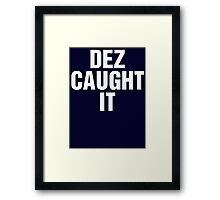 Dez Caught It Framed Print