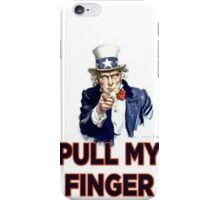 Uncle Sam - Pull My Finger iPhone Case/Skin