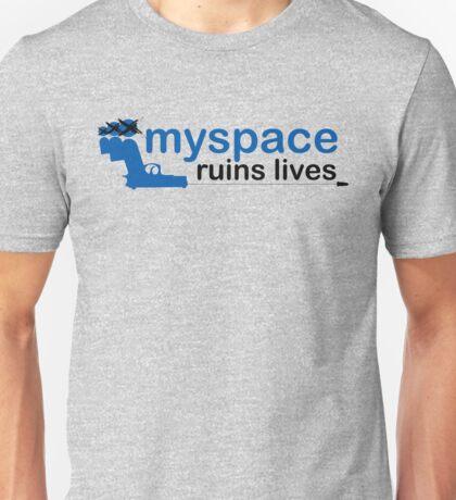 Myspace Ruins Lives. Unisex T-Shirt