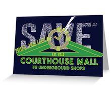 SAVE at the Hill Valley Courthouse Mall Greeting Card