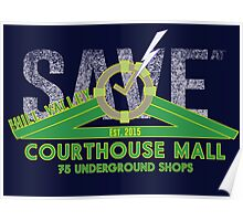 SAVE at the Hill Valley Courthouse Mall Poster