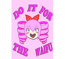 Do It For The Waifu Photographic Print