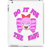 Do It For The Waifu iPad Case/Skin