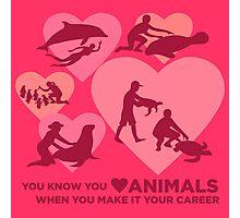 Love Animals - Marine Animal Career Photographic Print