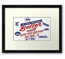 Better Call 0118 99... IT Crowd Framed Print
