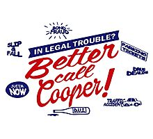 Better Call Cooper Photographic Print