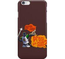 Do you even PRAISE THE SUN? iPhone Case/Skin