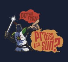 Do you even PRAISE THE SUN? T-Shirt