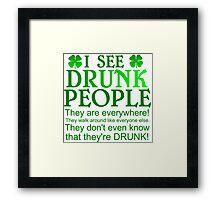 I SEE DRUNK PEOPLE Framed Print