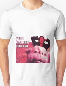 What a never ending story Mark T-Shirt