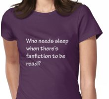 Who Needs Sleep - Fanfiction Womens Fitted T-Shirt