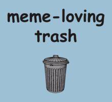 meme-loving trash by Justin Ashby