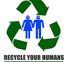 Recycle your humans by Hushy