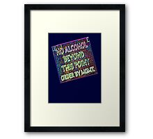NO ALCOHOL beyond this... Framed Print