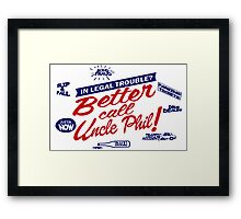 Better call uncle Phil Framed Print