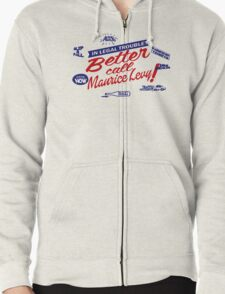 Better call Maurice Levy - (The Wire) Zipped Hoodie
