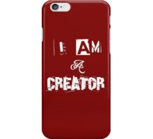 I Am A Creator iPhone Case/Skin