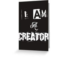 I Am A Creator Greeting Card
