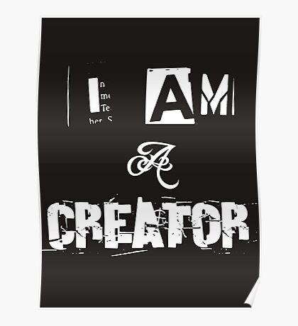 I Am A Creator Poster
