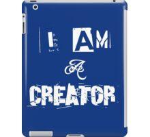 I Am A Creator iPad Case/Skin