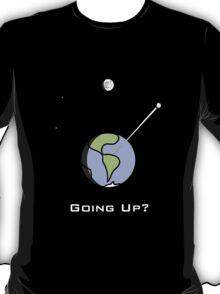 Going Up? T-Shirt