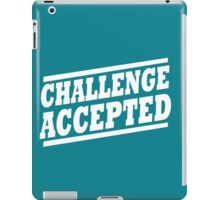 Challenge Accepted T-Shirt iPad Case/Skin