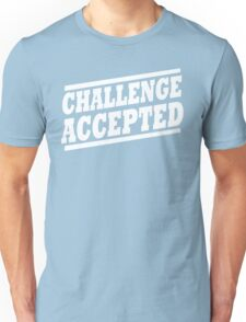 Challenge Accepted T-Shirt Unisex T-Shirt