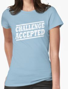 Challenge Accepted T-Shirt Womens Fitted T-Shirt