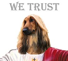 In Dog We Trust - Motto by pregnantembryo