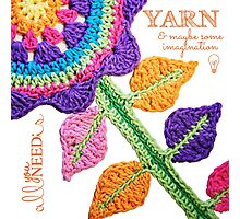All You Need Is...Yarn! Photographic Print