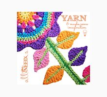All You Need Is...Yarn! T-Shirt