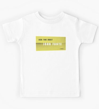 Ask the dust Kids Tee