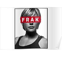 Starbuck - Frak - Battlestar Galactica Poster