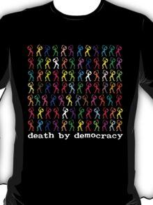death by democracy T-Shirt