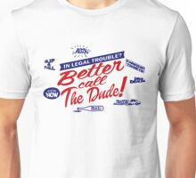 Better call The Dude Unisex T-Shirt