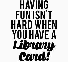 Fun Isnt Hard Library Card T-Shirt